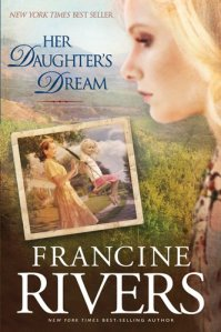 A Daughter's Dream by Francine Rivers