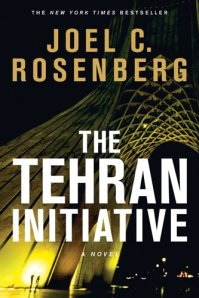 The Tehran Initiative by Joel C Rosenberg