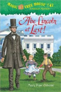 Abe Lincoln at Last by Mary Pope Osborne (Magic Tree House book #47)