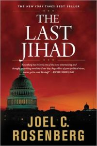 The Last Jihad by Joel C Rosenberg
